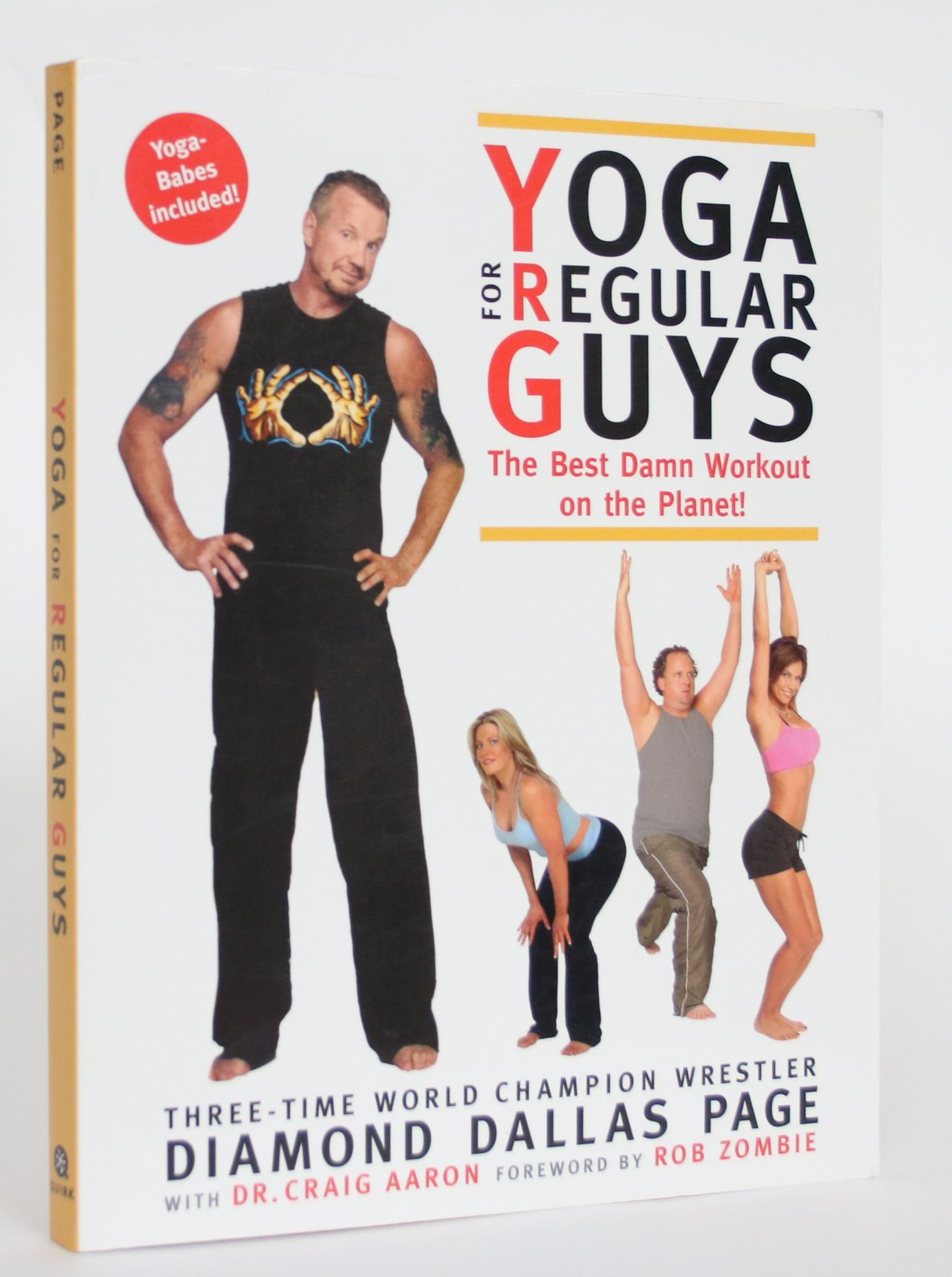 Yoga For Regular Guys The Best Damned Workout On The Planet Diamond Dallas Page Dr Craig Aaron 1st Edition
