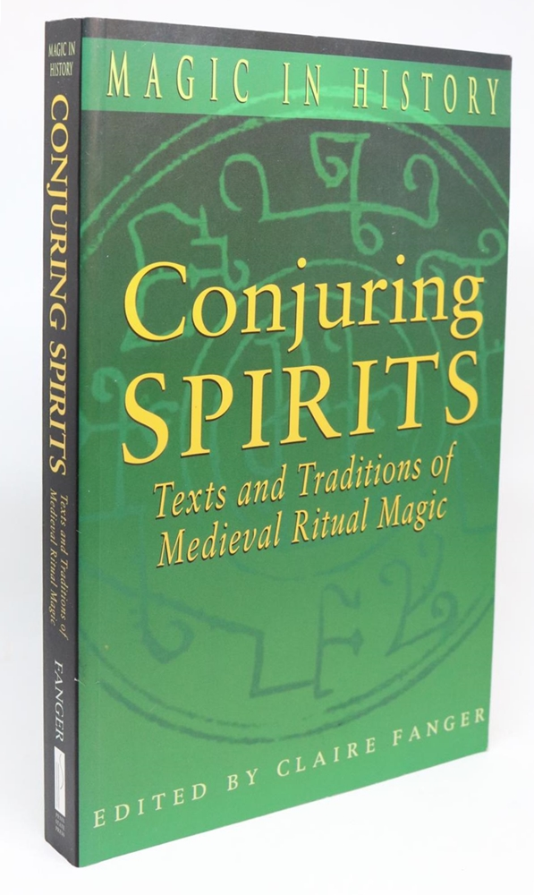 Conjuring Spirits Texts And Traditions Of Medieval Ritual Magic Magic In History Series Claire Fanger