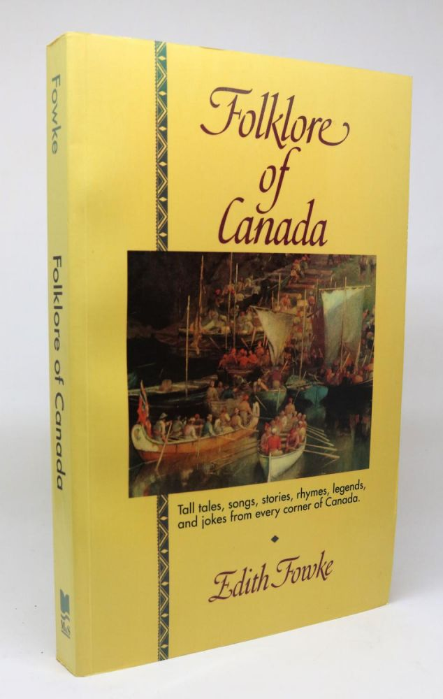 Folklore of Canada. Edith Fowke.