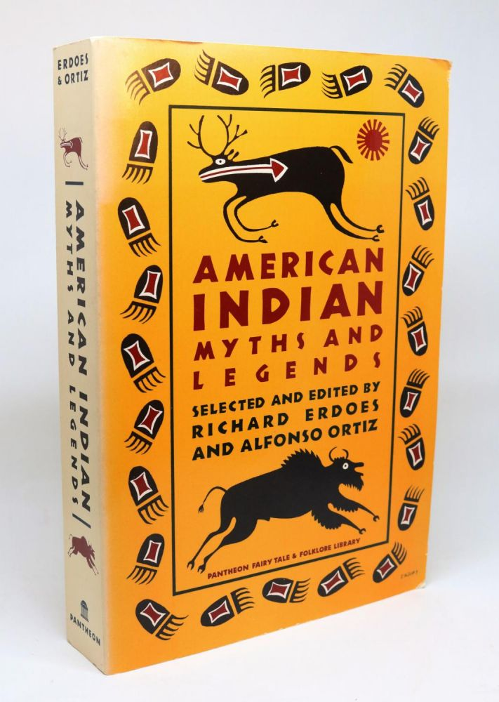 American Indian Myths and Legends [Pantheon Fairy Tale and Folklore Library Series]. Richard Erdoes, Alfonso Ortiz.