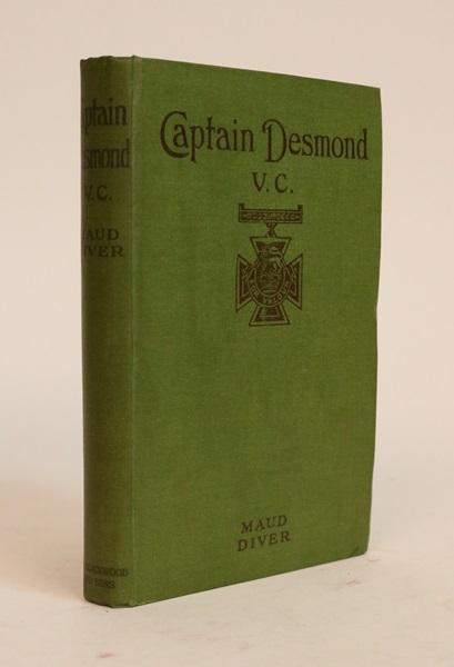 Captain Desmond, V.C. [Revised Edition, in a Large Part Rewritten]. Maud Diver, pseud. of Katherine Helene Maud Marshall.
