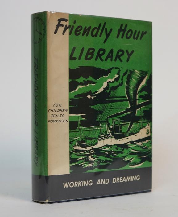 Working and Dreaming [The Friendly Hour, Book Seven]. Ullin W. Leavell, Mary, Browning, Elizabeth G., Breckinridge, Hattie Follis.