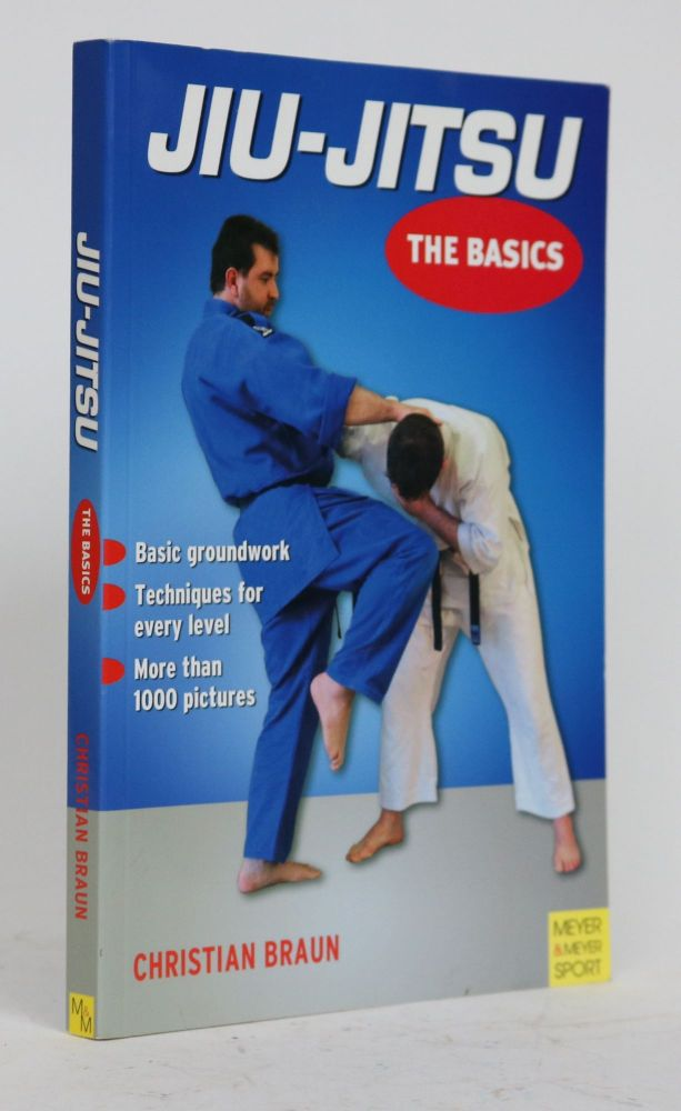 Jiu-Jitsu - The Basics. Christian Braun.