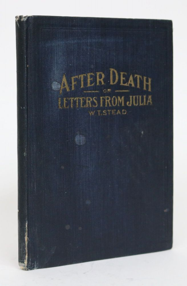 After Death or Letters from Julia. William T. Stead.