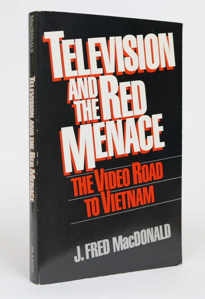 Television and the Menace. J. Fred MacDonald.