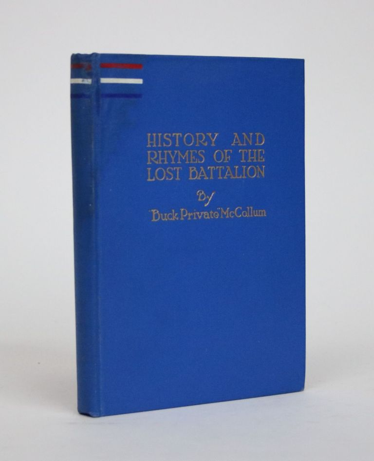 History and Rhymes of the Lost Battalion. Lee Charles McCollum, Buck Private.