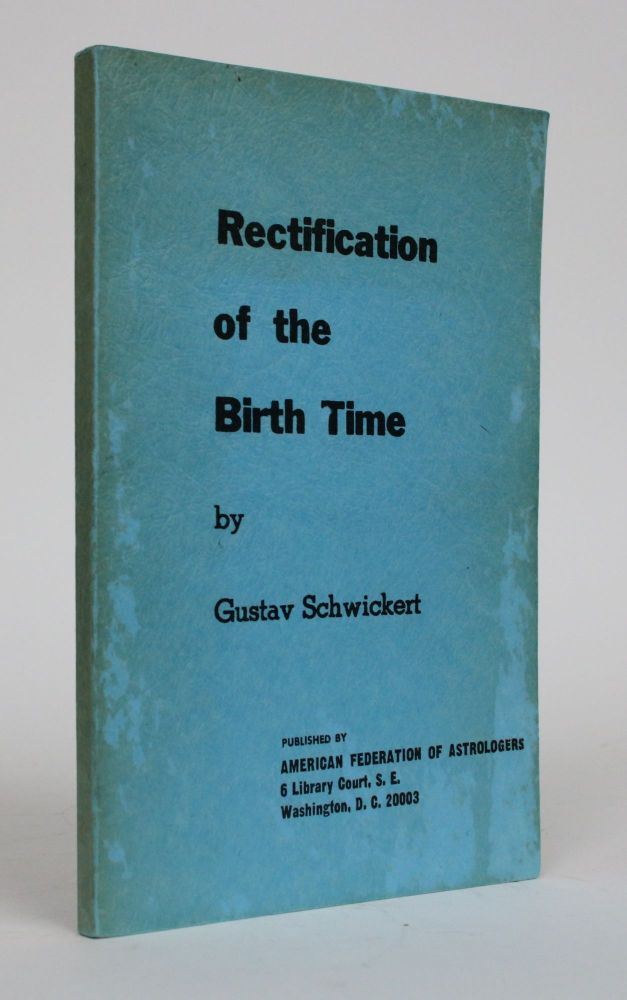 Rectification of the Birth Time. Gustav Schwickert, Eugene Dernay.