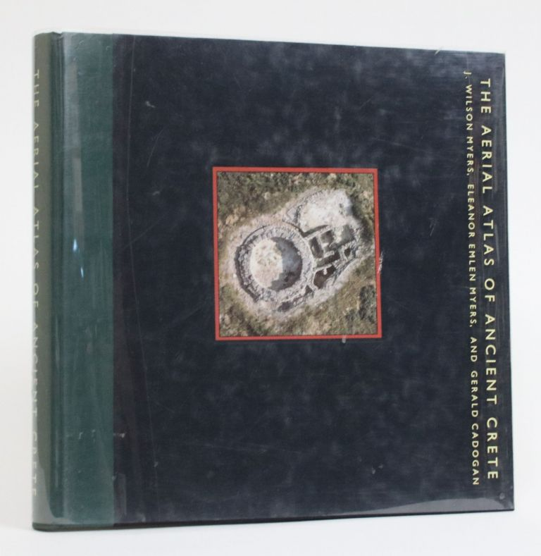 The Aerial Atlas of Ancient Crete. J. Wilson Myers, Eleanor Emlen, Myers, Gerald Cadogan.