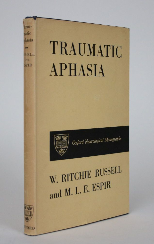 Traumatic Aphasia: A Study of Aphasia in War Wounds of the Brain. W. Ritchie Russell.