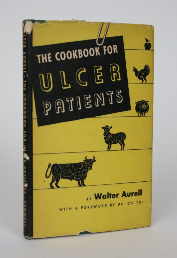 The Cookbook for Ulcer Patients. Walter Aurell.
