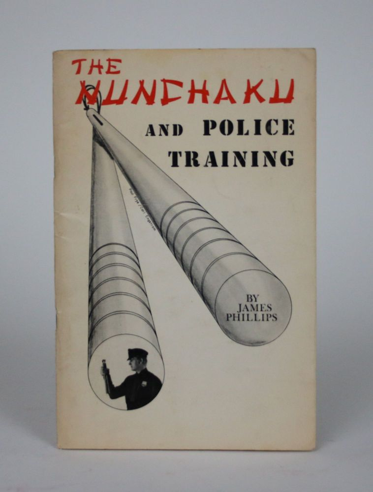 The Nunchaku and Police Training. James Phillips.