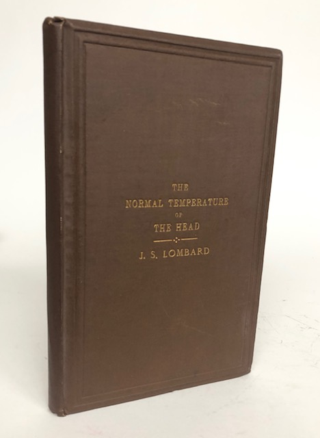 Experimental Researches on the Temperature of the Head. J. S. Lombard, Frederic H. Haynes.