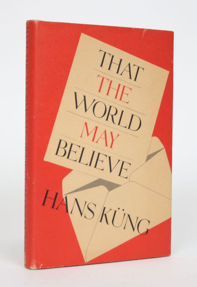 That the World May Believe. Hans Kung, Cecily Hastings.