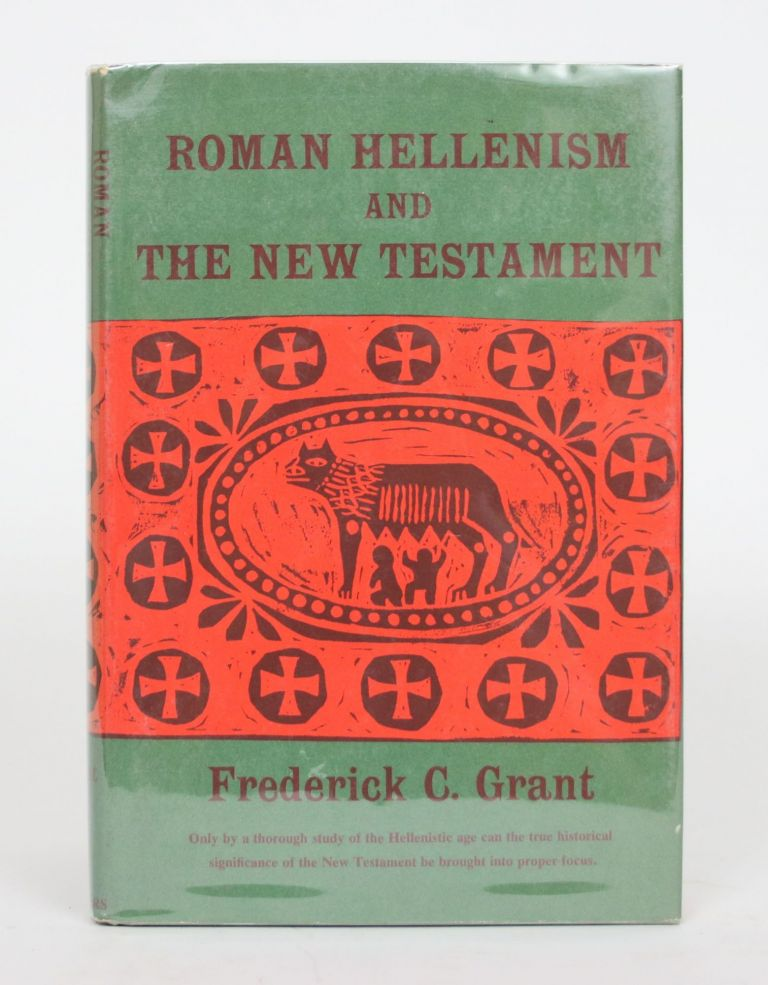 Roman Hellenism and The New Testament. Frederick C. Grant.