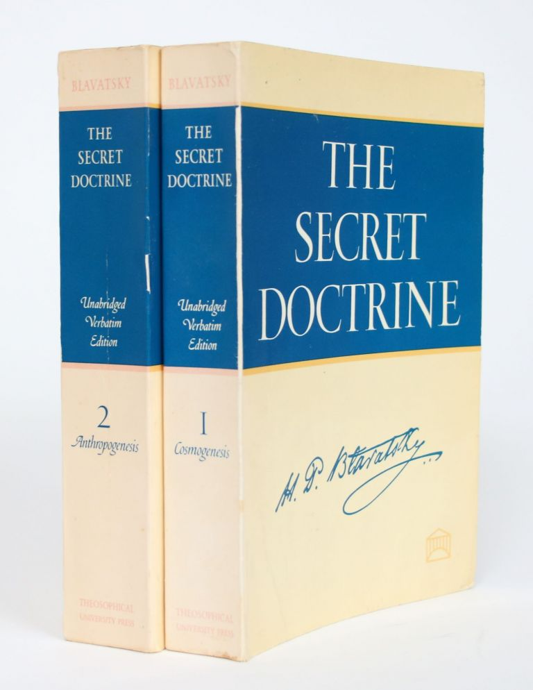 The Secret Doctrine: The Synthesis of Science, Religion, and Philosophy, 2 Vols. H. P. Blavatsky, Helena Petrovna.