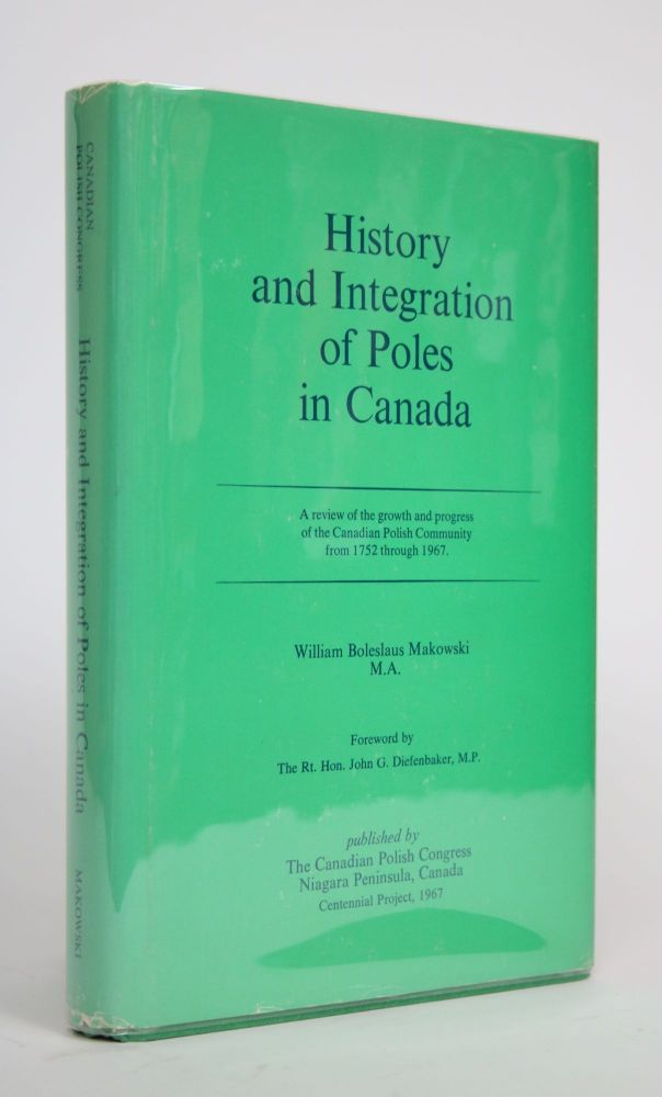 History of Integration of Poles in Canada. William Boleslaus Makowski.