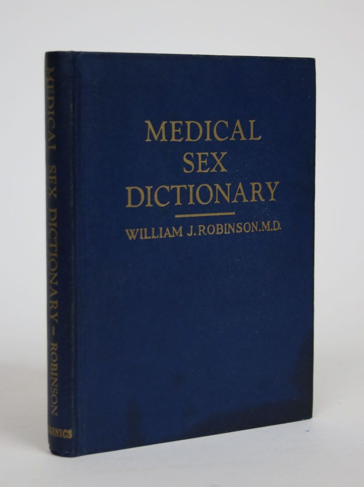 Medical and Sex Dictionary. William J. Robinson.