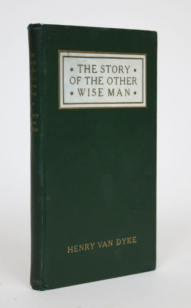 The Story of the Other Wise Man. Henry Van Dyke.