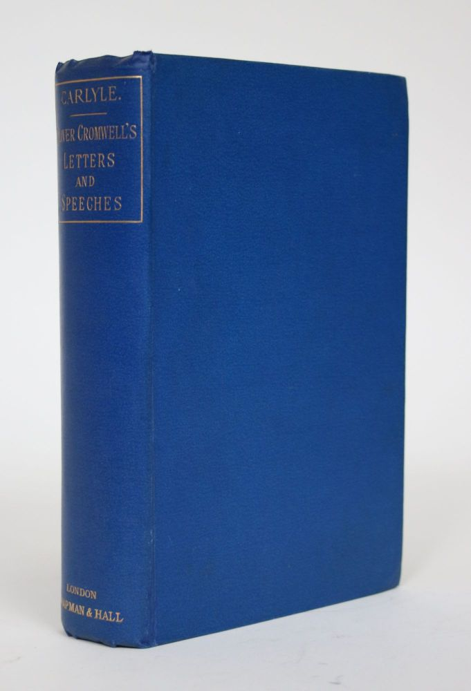 Oliver Cromwell's Letters and Speeches, with Elucidations By Thomas Carlyle. Thomas Carlyle.