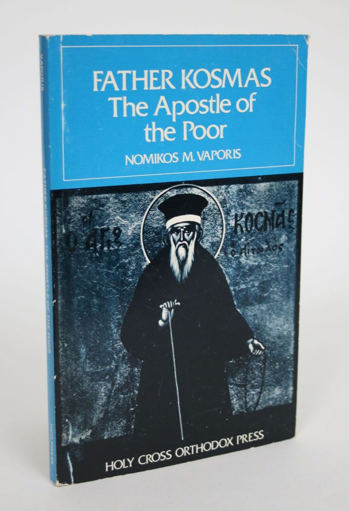 Father Kosmas, The Apostle of the Poor: The Life of St. Kosmas Aitolos, Together with an English Translation of His Teaching and Letters. Nomikos Michael Vaporis.