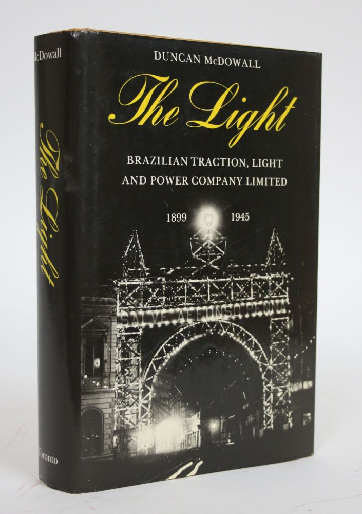 The Light: Brazilian Traction, Light and Power Company Limited, 1899-1945. Duncan McDowall.