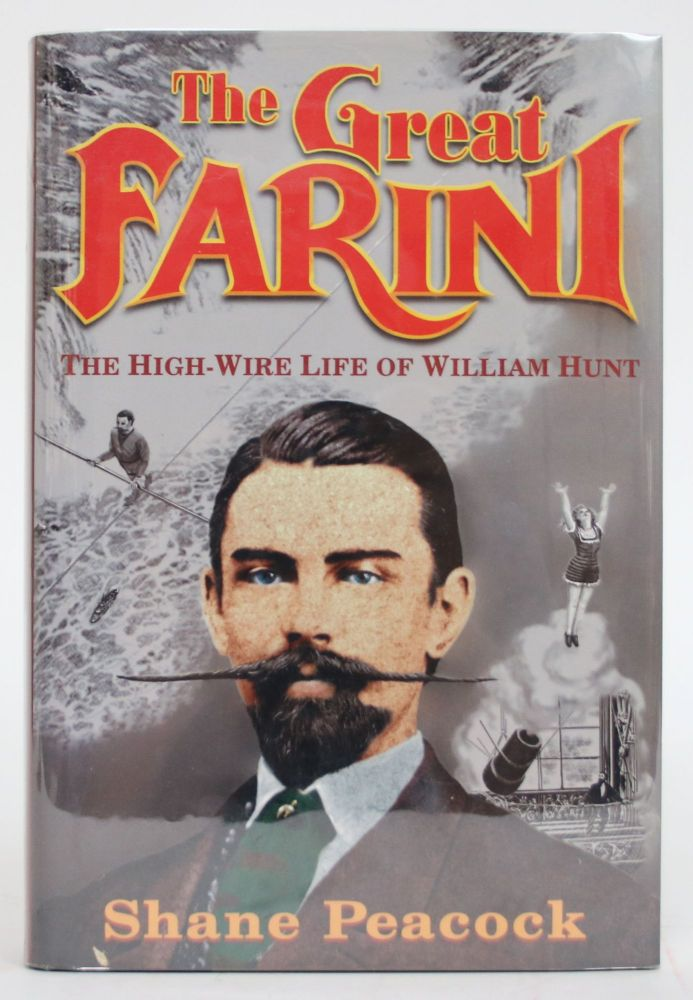 The Great Farini: The High-Wire Life of William Hunt. Shane Peacock.