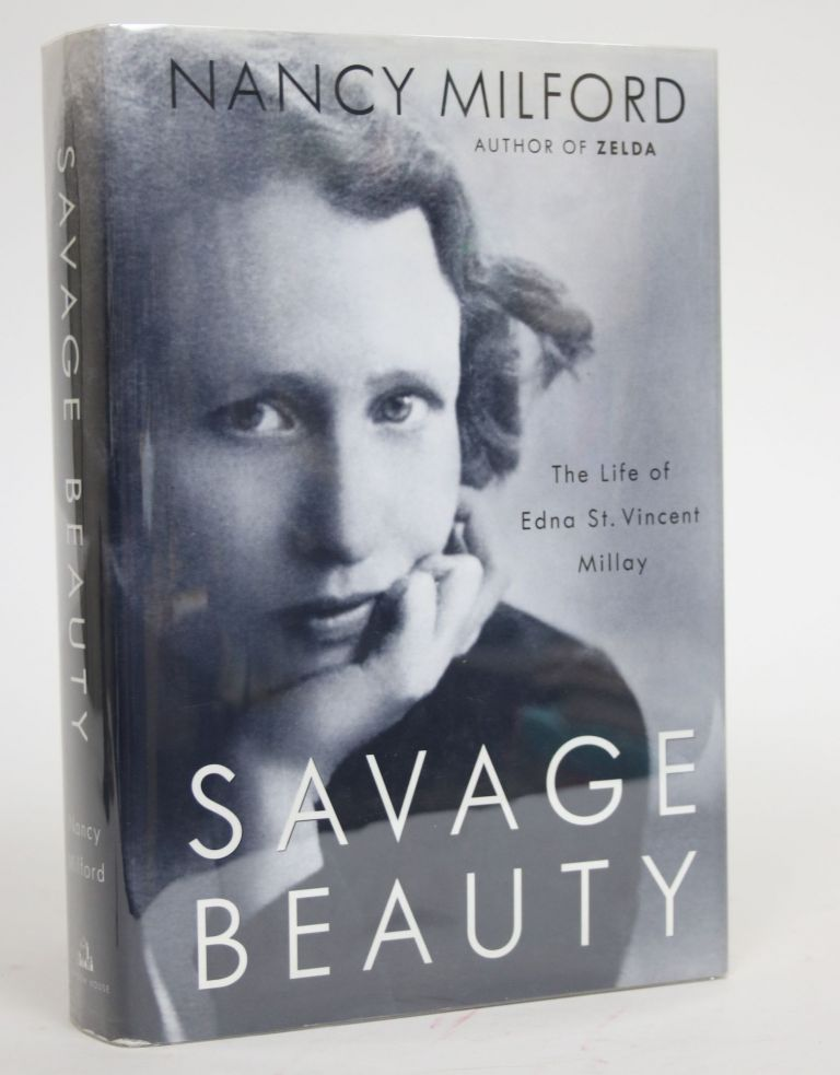 Savage Beauty: The Life of Edna St. Vincent Millay. Nancy Milford.