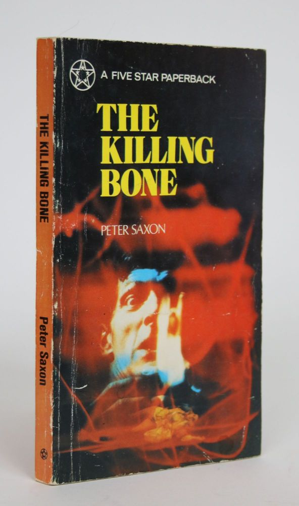 The Killing Bone. Peter Saxon.