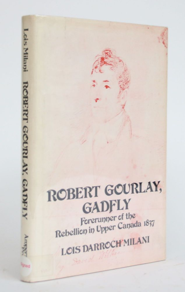 Robert Gourlay, Gadfly: The Biography of Robert (Fleming) Gourlay, 1778-1863, Forerunner of the Rebellion in Upper Canada 1837. Lois Darroch Milani.