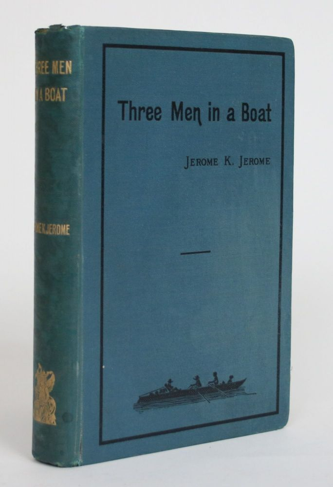 Three men in a Boat (to Say Nothing About a dog). K. Jerome Jerome.