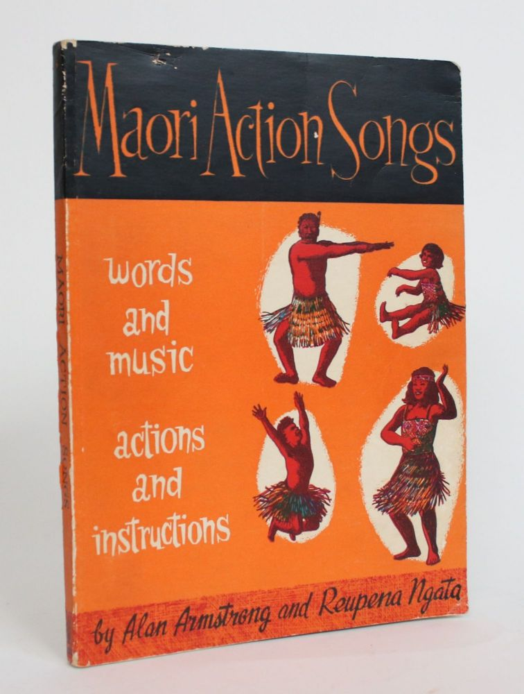 Maori Action Songs. Alan Armstrong, Reupena Ngata.