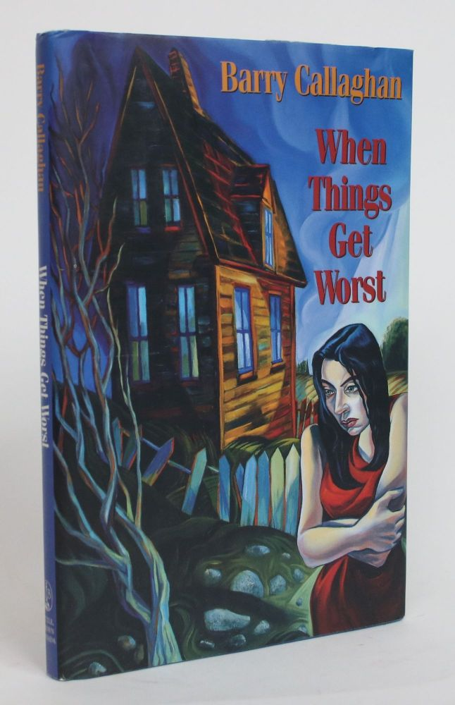 When Things Get Worst. Barry Callaghan.