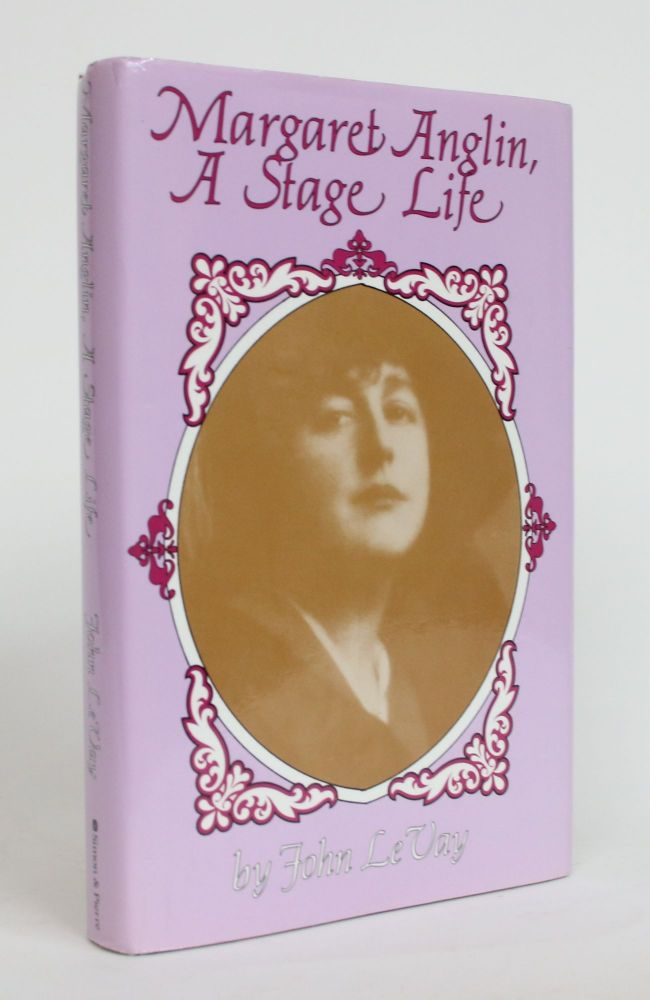 Margaret Anglin: a Stage Life. John Le Vay.