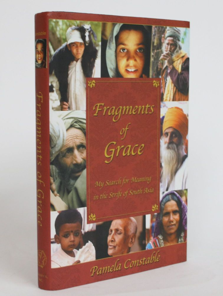 Fragments of Grace: My Search For Meaning in the Strife of South Asia. Pamela Constable.