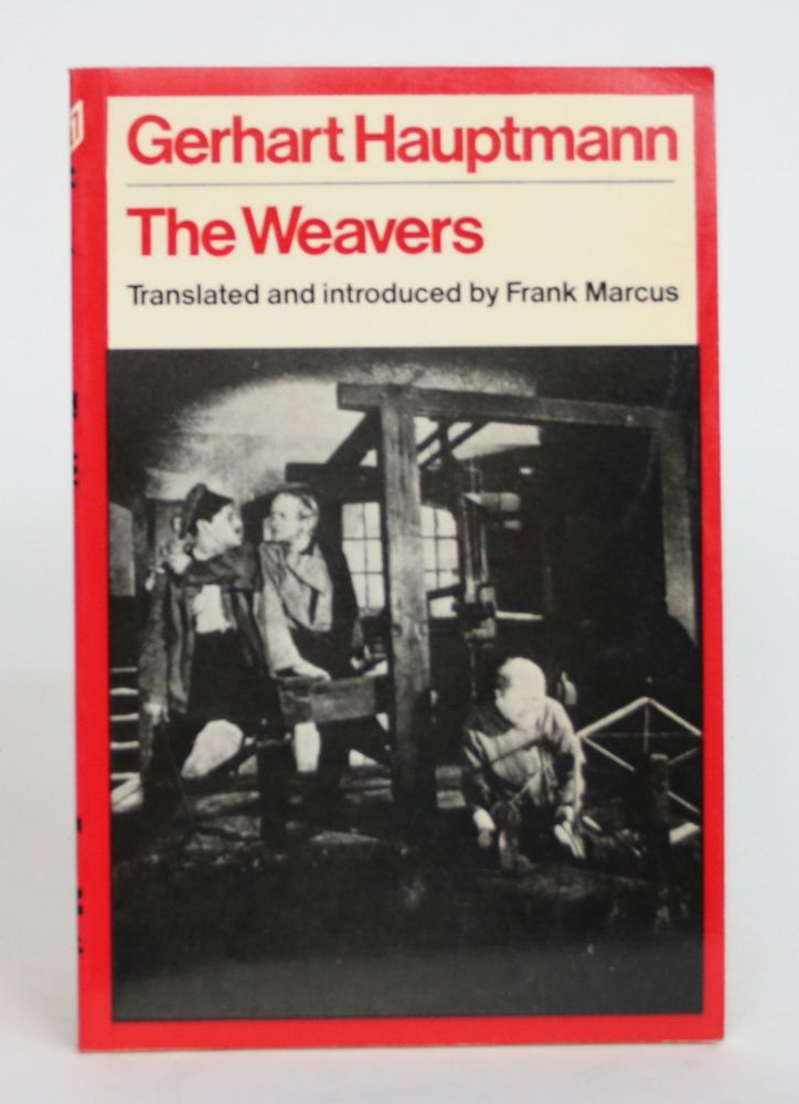 The Weavers. Gerhart Hauptmann, Frank Marcus.