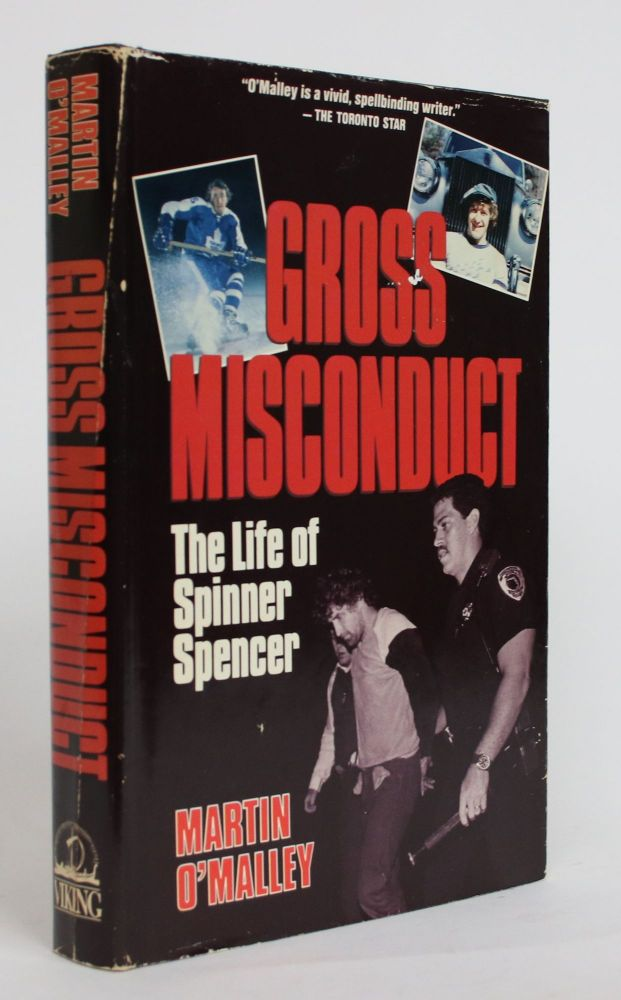 Gross Misconduct: The Life of Spinner Spencer. Martin O'Malley.