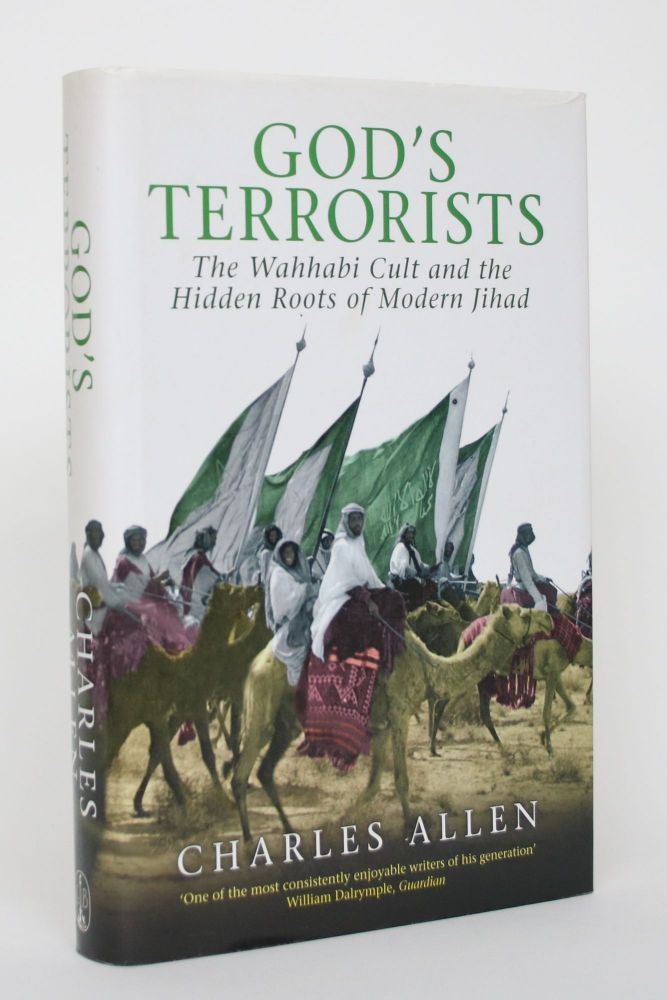 God's Terrorists: The Wahhabi Cult and the Hidden Roots of Modern Jihad. Charles Allen.