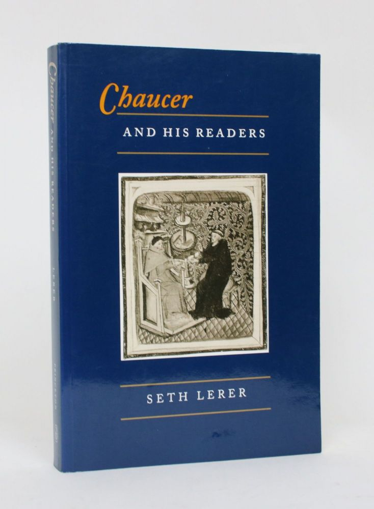 Chaucer and His Readers: Imagining the Author in Late-Medieval England. Seth Lerer.