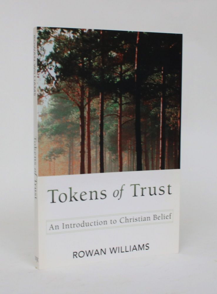 Tokens of Trust: An Introduction to Christian Belief. Rowan Williams.