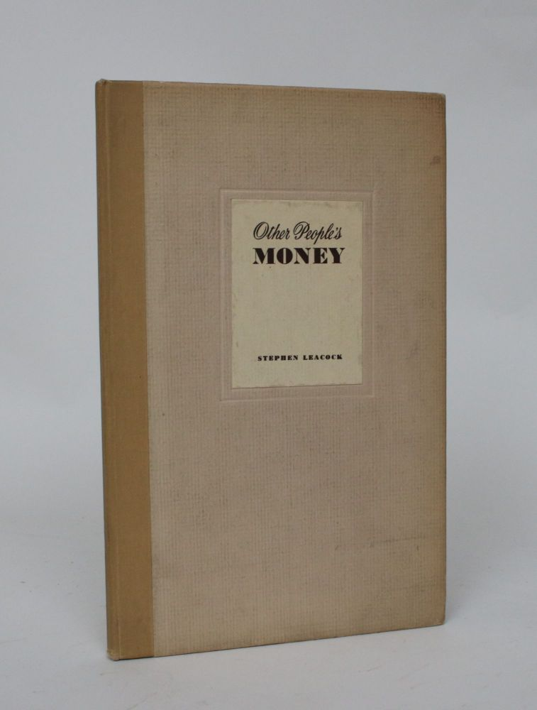 Other People's Money: An Outside View of Trusts and Investments. Stephen Leacock.