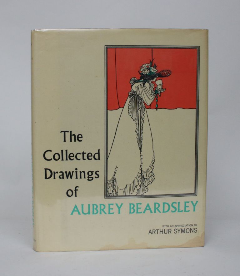The Collected Drawings of Aubrey Beardsley. Bruce S. Harris, Arthur Symons.