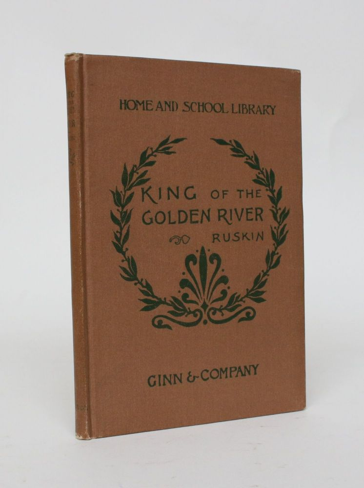 The King of The Golden River, or the Black Brothers: A Legend of Stiria. John Ruskin.