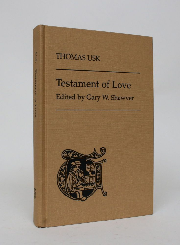 Testament of Love. Thomas Usk, Gary W. Shawver.