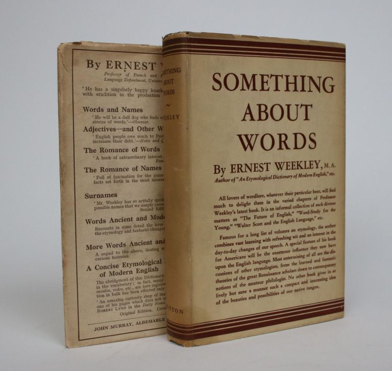 Something About Words. Ernest Weekley.