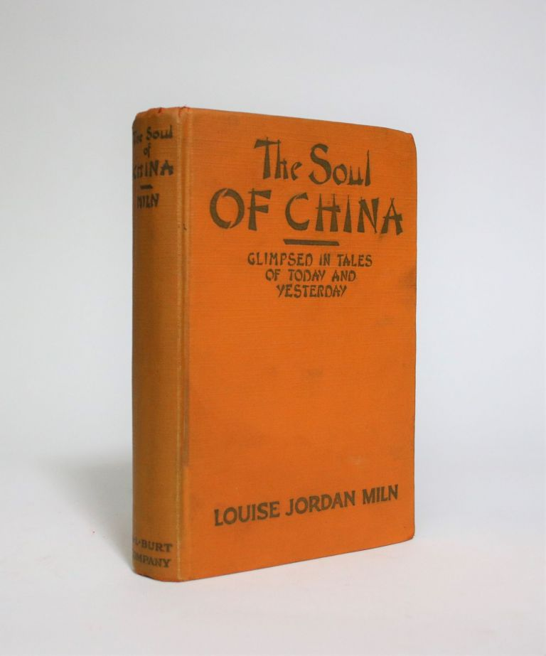 The Soul of China, Glimpsed in Tales of Today and Yesterday. Louise Jordan Miln.