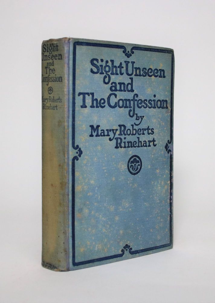 Sight Unseen and The Confession. Mary Roberts Rinehart.