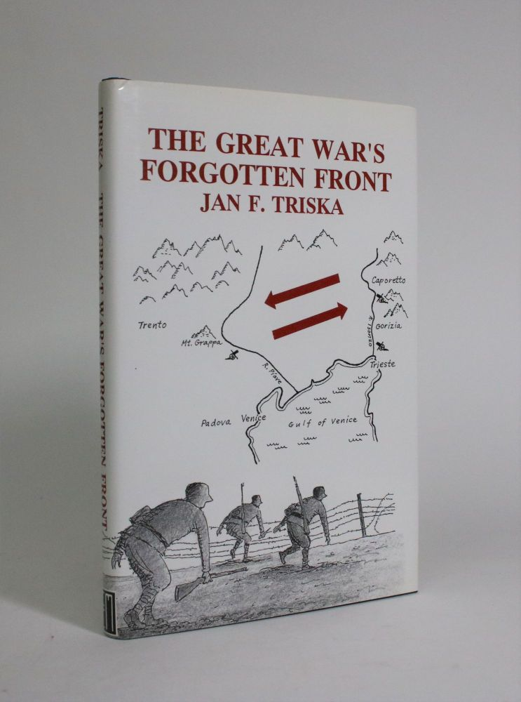 The Great War's Forgotten Front: A Soldier's Diary and a Son's Reflections. Jan F. Triska.