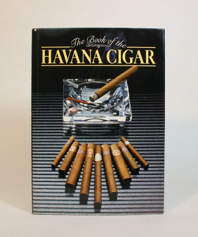 The Book Of the Havana Cigar. Brian Innes, Kit Coppard, compiler, text.