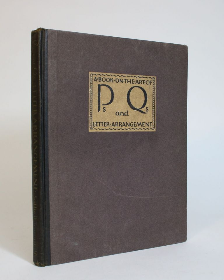 P's and Q's: A Book on the Art of Letter Arrangement. Sallie B. Tannahill.
