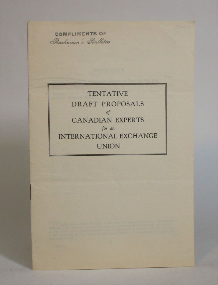 Tentative Draft Proposals of Canadian Experts for an International Exchange Union. Department of Finance Canada.